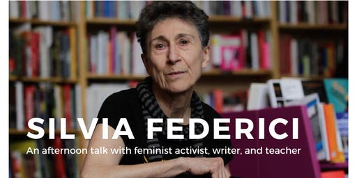 Silvia Federici: An afternoon talk with the feminist writer, activist, and teacher
