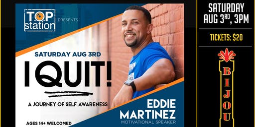 I QUIT! A Journey of Self Awareness With Eddie Martinez