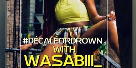 #Décaléordrown with Wasabiii & Awa 07/13 (12:15PM CHECK IN) tickets