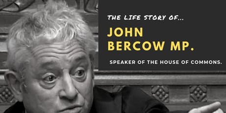The Life Story of John Bercow MP tickets