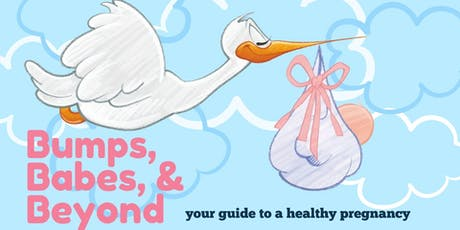 Bumps, Babes, & Beyond: Your Guide to a Healthy Pregnancy tickets