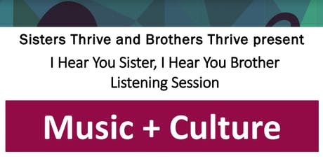 I Hear You Sister, I Hear You Brother: Music + Culture tickets