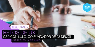 Retos de UX: Q&A con Lulo, co-fundador de 23 design