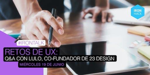 Retos de UX: Q&A con Lulo, co-fundador de 23 design