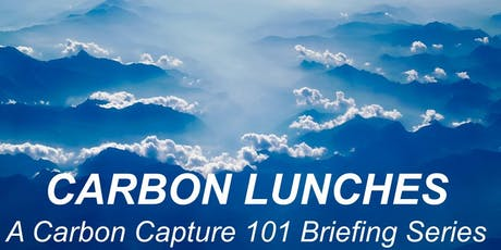 Carbon Lunches: A Carbon Capture 101 Briefing Series tickets