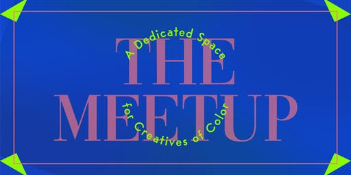 The Meetup: A Dedicated Space for Creatives of Color