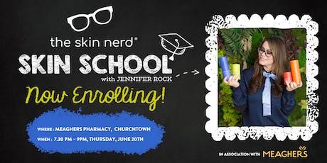 Skin School with the Skin Nerd tickets