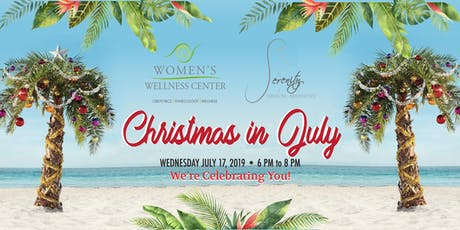Christmas In July! Women's Wellness Center tickets