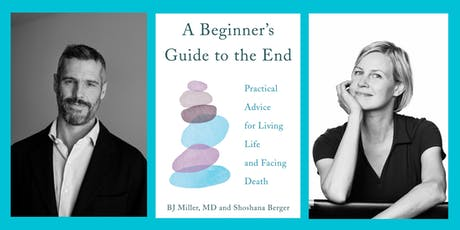 The Road to End Well: A Special Evening with BJ Miller & Shoshana Berger tickets