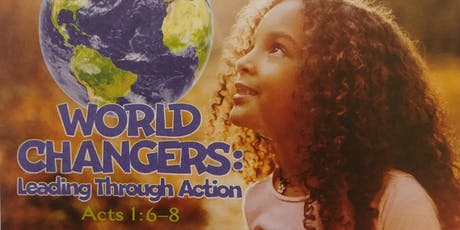 Vacation Bible School 2019- World Changers: Leading through Action tickets