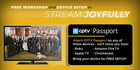 CPTV Passport Workshop & Free Streaming Device Setup tickets