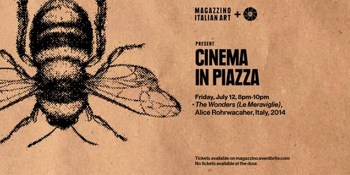 Cinema in Piazza: Up The Boot - The Wonders (Le Meraviglie)