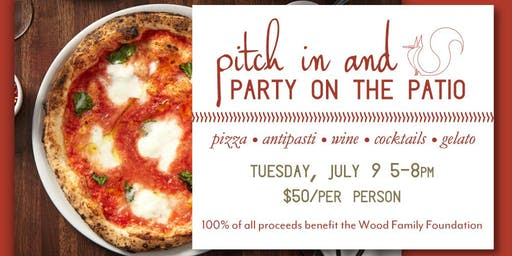 Pitch in and Party on the Patio   Benefiting the Wood Family Foundation