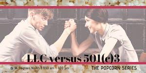 LLC vs. 501(c)3  | The Popcorn Series