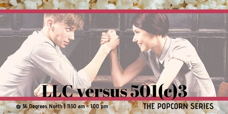 LLC vs. 501(c)3  | The Popcorn Series tickets