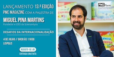 Lançamento 13.ª edição da PME Magazine com Miguel Pina Martins bilhetes