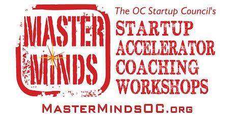 MasterMinds OC Entrepreneur Tech Startup Accelerator Workshop #27 tickets
