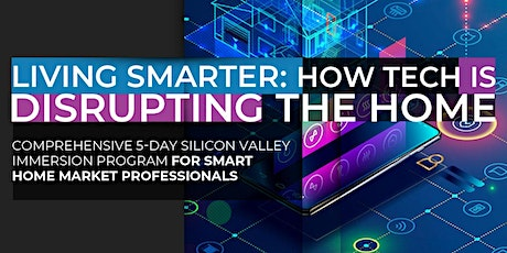 Living Smarter: How Tech Is Disrupting The Home | January Program tickets