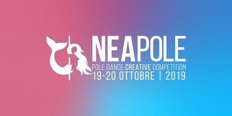 NEAPOLE - Pole Dance Creative Competition 2019 biglietti