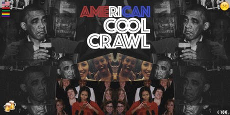 #COOLCrawl: 4th Of July Weekend Edition.  Dress Code: Patriotic + Festive! tickets