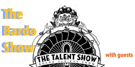 The Talent Show: The Bardo Show tickets