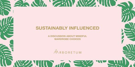 Sustainably Influenced: A discussion about mindful wardrobe choices tickets