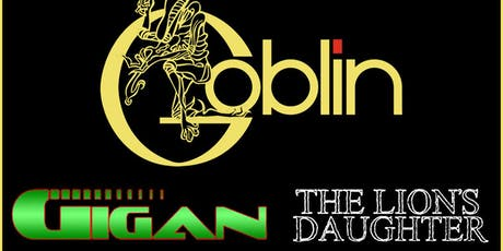 GOBLIN(Italy) • Gigan • The Lion's Daughter at Ridglea Room tickets
