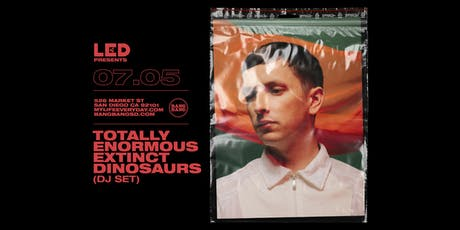 TOTALLY ENORMOUS EXTINCT DINOSAURS (DJ SET) tickets