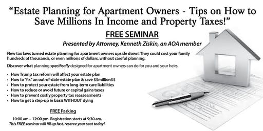 Estate Planning for Apartment Owners - Tips On How to Save Millions in Income and Property Taxes