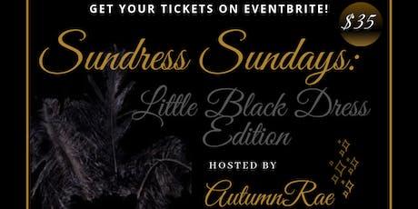 Sundress Sundays: Little Black Dress Edition tickets
