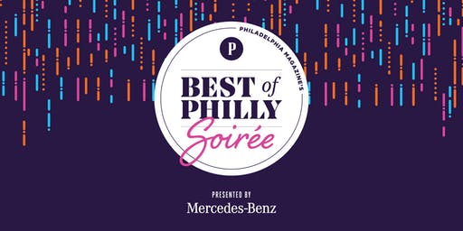 2019 Best of Philly® Soiree Presented by Mercedes-Benz