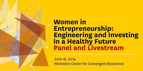 Women in Entrepreneurship:  Engineering and Investing in a Healthy Future tickets