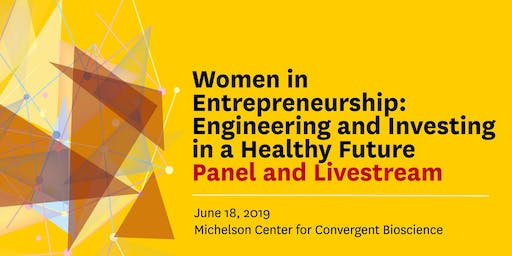 Women in Entrepreneurship:  Engineering and Investing in a Healthy Future