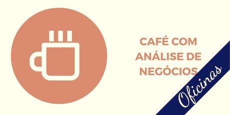 #13 Café com Análise de Negócios - Oficinas ingressos