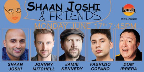 Jamie Kennedy, Dom Irrera and more - Shaan Joshi and Friends! tickets
