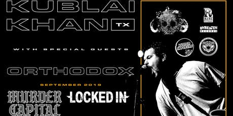 Kublai Khan/Orthodox w/ Murder Capital & Locked In tickets
