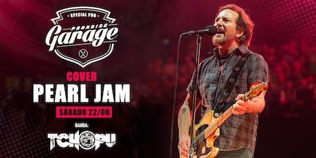 Cover Pearl Jam com a Banda Tchopu ingressos
