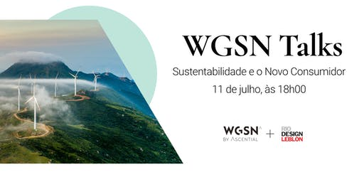 WGSN Talks - Sustentabilidade e o Novo Consumidor