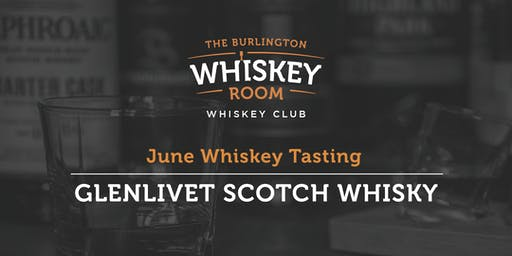 June Whiskey Tasting - Glenlivet