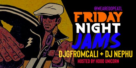 @WEAREDOPEATL presents Friday Night Jams tickets