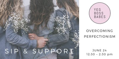 YEG BOSS BABES Sip & Support: Overcoming Perfectionism