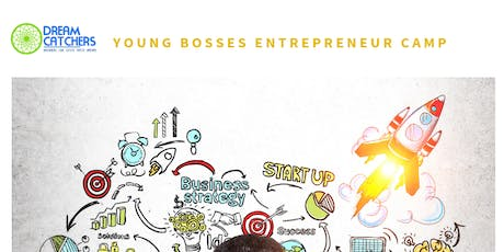 Dream Catchers's Foundation: Young Bosses Entrepreneur Camp tickets