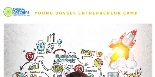 Dream Catchers's Foundation: Young Bosses Entrepreneur Camp