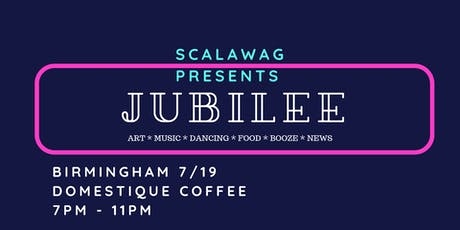 SCALAWAG JUBILEE BIRMINGHAM: Southern celebration & release party tickets
