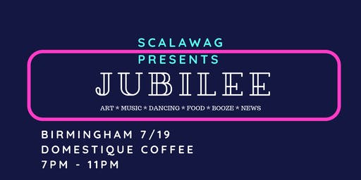 SCALAWAG JUBILEE BIRMINGHAM: Southern celebration & release party