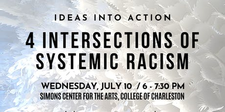 IDEAS INTO ACTION:  4 Intersections of Systemic Racism tickets