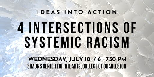 IDEAS INTO ACTION:  4 Intersections of Systemic Racism