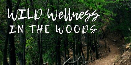 WILD Wellness in the Woods tickets