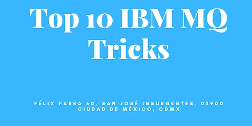 Top 10 IBM MQ Tricks - NIVEL INTERMEDIO