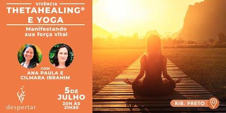 Yoga e Thetahealing® - Manifestando sua Força Vital ingressos